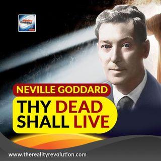Neville Goddard Thy Dead Shall Live