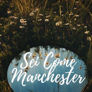 Sei come Manchester, per me