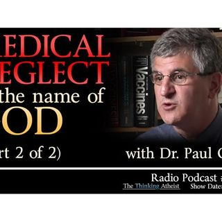 Medical Neglect in the Name of God - PART 2 OF 2 (with Dr. Paul Offit)