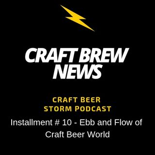 Craft Brew News # 10 - Ebb and Flow of Craft Beer World