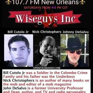 Wise Guys Inc.Topic MAFIA RITUALS w/ Bill Cutolo Jr Nick Christophers & John DeSalvo