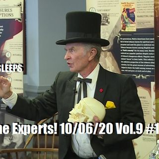 Listen to the Experts! 10/06/20 Vol.9 #181