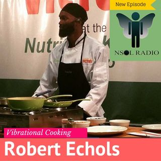 Robert Echols: Vibrational Cooking