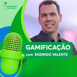 Episódio 3 - Gamificação - Rodrigo Valente