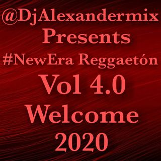 #NewEra Reggaetón Vol 4.0 By @DjAlexandermix (WELCOME 2020)