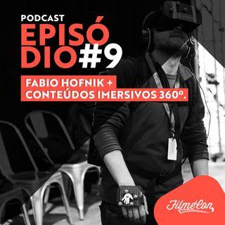 FilmeCon #9 - Fabio Hofnik + Conteúdos imersivos 360º