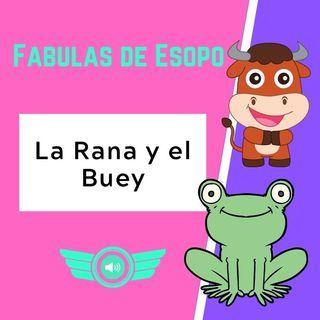 -18- La Rana y el Buey ─⭐Fabulas de Esopo🐸🐂⭐