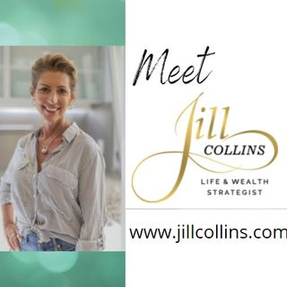 What would you do if your husband died suddenly?  Meet Jill Collins  Life and Wealth Strategist