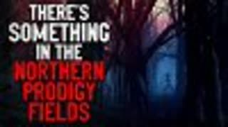 """""""There's Something in the Northern Prodigy Fields"""" Creepypasta"""