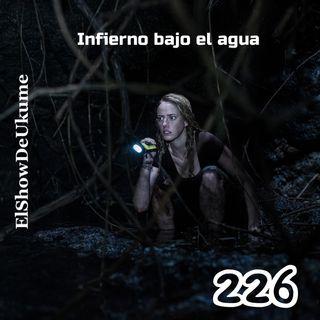 Infierno bajo el agua | ElShowDeUkume 226