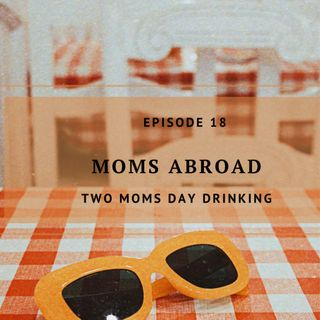 Moms Abroad