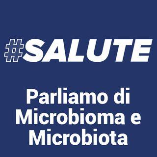#Salute - L'importanza del microbiota e microbioma