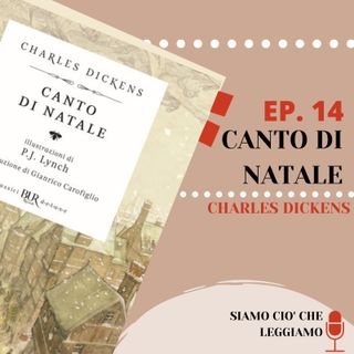 """Ep. 14 - Charles Dickens, """"Canto di Natale"""""""