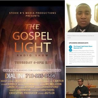 The Gospel Light Radio Show - (Episode 101)