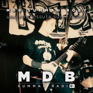 "MDB Summah Radio | Ep. 12 ""Summah Roby"""
