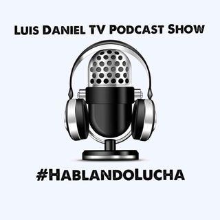 Episode 14 - Luis Daniel TV Podcast Show