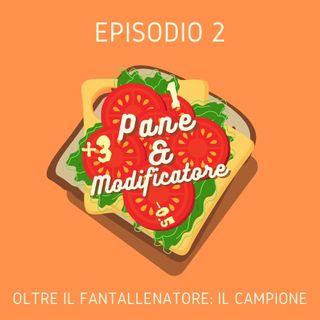 Episodio 2 - Oltre il fantallenatore: Il campione