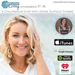 EP 36 A chillpreneur chat with Denise Duffield-Thomas
