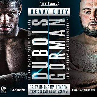 Preview Of The Big UK Card On BT Sport+ESPN Headlined By Daniel Dubois-Nathan Gorman For The British Heavyweight Title!Joe Joyce Fighting To