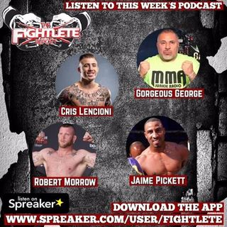 Fightlete Report May 19th w Bellator 221 Cris Lenconi, Robert Morrow, DWTCS Seas 3 Week 1 Jamie Pickett, MMAJunkieRadio Goregous George