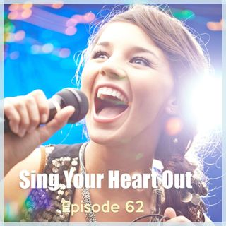 Episode 62: Sing Your Heart Out