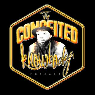 The Conceited Knowbody EP 99...Prelude to 100