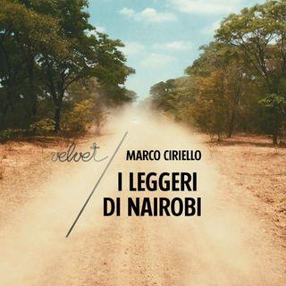 "Marco Ciriello ""I leggeri di Nairobi"""