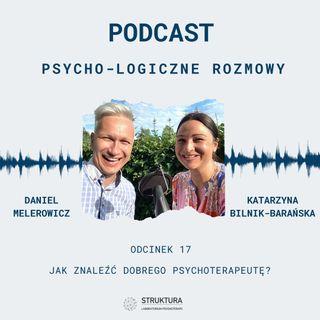 # 17 - Jak znaleźć dobrego psychoterapeutę?
