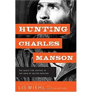 HUNTING CHARLES MANSON- Caitlin Rother