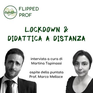 Flipped Prof: Lockdown & didattica a distanza