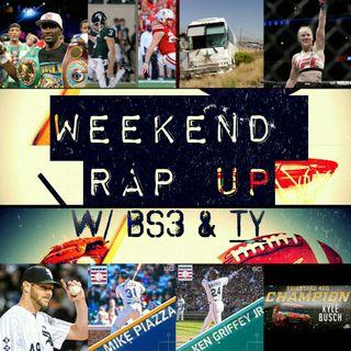 Weekend Rap Up Ep. 19