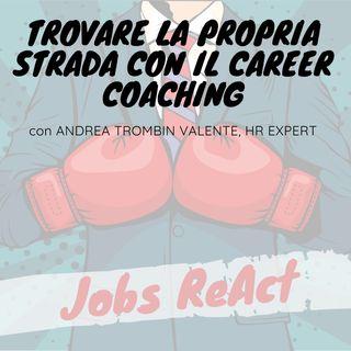 JR 19 | Trovare la propria strada con il career coaching - con Andrea Trombin Valente