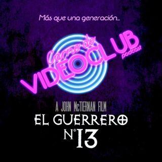 Carne de Videoclub - Episodio 123 - El Guerrero Nº13 (1999)