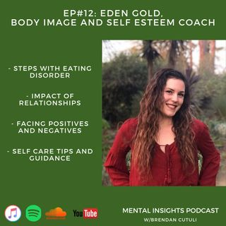 EP#12: Eating Disorders, Relationships & Routines | Eden Gold