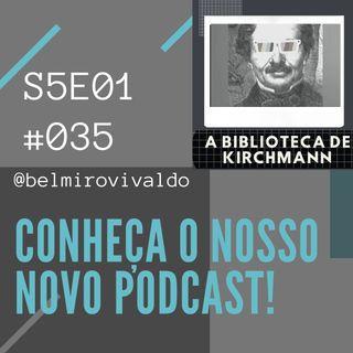 #036 | S5E01 | Conheça nosso novo podcast lacrador e desconstruído!