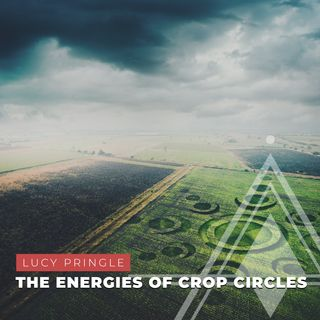 S03E05 - Lucy Pringle // The Energies of Crop Circles