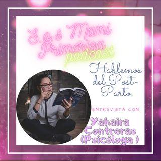 Episodio 10-Hablemos Del Post-Parto !! // Yahaira Contreras - Psicologa