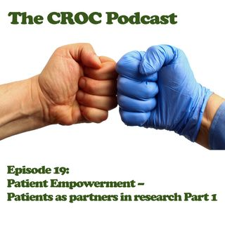 Ep19: Patient Empowerment – Patients as partners in research Part 1