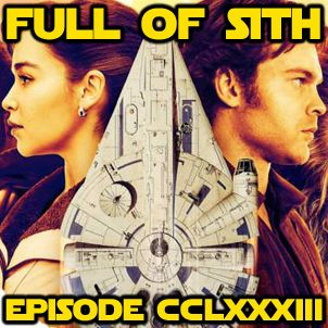 Episode CCLXXXIII: Solo and Sam Witwer