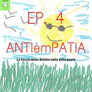 Ep. 4 - ANTIemPATIA