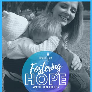 Fostering Hope - With Jen Lilley