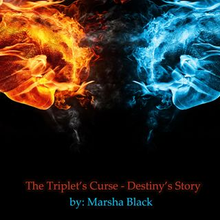 Episode #4: The Triplets Curse - Destiny's Story by Marsha Black