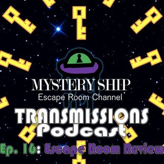 Ep16 Escape Room Review: The Laboratory Escape Room - Mystery Ship Transmissions Podcast