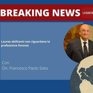 Lauree abilitanti non riguardano la professione forense  - On. Francesco Paolo Sisto #BreakingNews