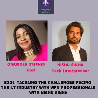 E221: Tackling The Challenges Facing The IT Industry With WFH Professionals With Nishu Sinha
