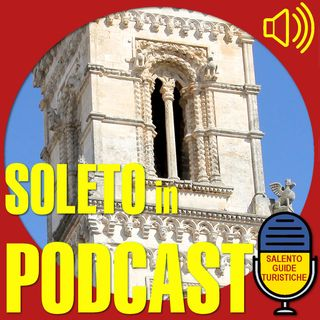 Episodio 8: Soleto e la sua storia