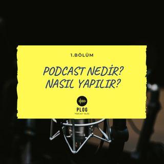 pLog .01 - Podcast Nedir? Nasıl Yapılır?
