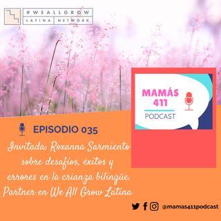 035 - Invitada: Roxanna Sarmiento, sobre desafíos, éxitos y errores en la crianza bilingüe.
