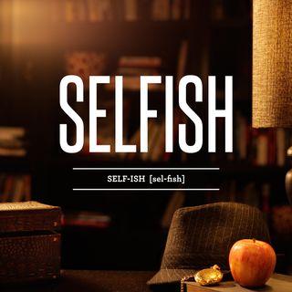 Dear Selfish People