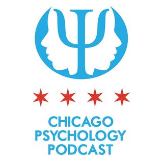 Chicago Psychology Podcast Episode 8